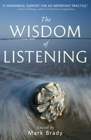 The Wisdom of Listening ebook by Mark Brady
