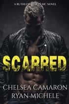 Scarred eBook by Ryan Michele, Chelsea Camaron