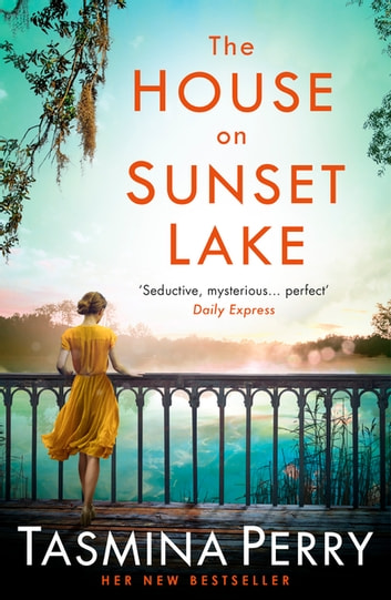 The House on Sunset Lake - A breathtaking novel of secrets, mystery and love ekitaplar by Tasmina Perry
