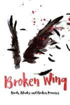 Broken Wing ebook by John Graves