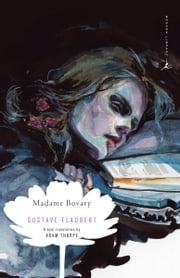 Madame Bovary ebook by Gustave Flaubert,Adam Thorpe