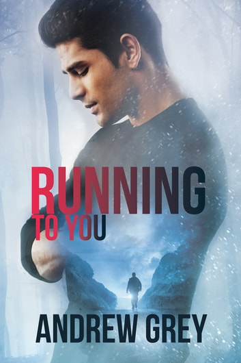 Running to You ebook by Andrew Grey