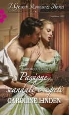 Passione, scandali e segreti ebook by Caroline Linden