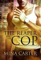 The Reaper and the Cop ebook by Mina Carter