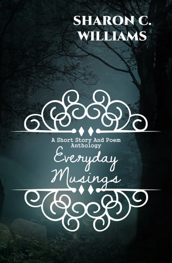Everyday Musings ebook by Sharon C.  Williams