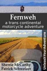 Fernweh: A Trans Continental Motorcycle Adventure ebook by Sherrie McCarthy