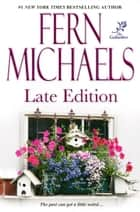 Late Edition ebook by Fern Michaels