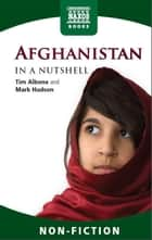Afghanistan In a Nutshell ebook by Tim Albone, Mark Hudson