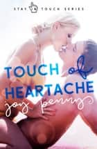 Touch of Heartache - Stay in Touch ebook by Joy Penny