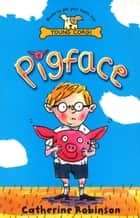 Pigface ebook by Catherine Robinson