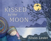 Kissed by the Moon ebook by Alison Lester