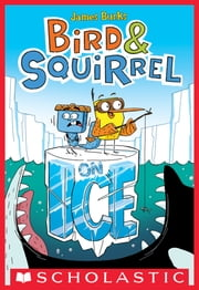 Bird & Squirrel on Ice ebook by James Burks,James Burks