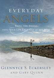 Everyday Angels - Bring the Angels into Your Life Each Day of the Year ebook by Glennyce Eckersley,Gary Quinn
