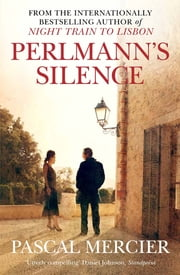 Perlmann's Silence ebook by Pascal Mercier, Shaun Whiteside