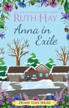 Anna in Exile ebook by Ruth Hay