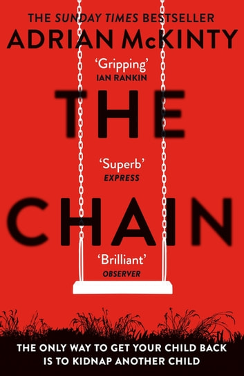 The Chain - The gripping, unique, must-read thriller of the year ebook by Adrian McKinty