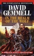 In the Realm of the Wolf ebook by David Gemmell