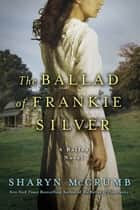 The Ballad of Frankie Silver ebook by Sharyn McCrumb