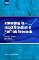 Methodology for Impact Assessment of Free Trade Agreements ebook by Asian Development Bank