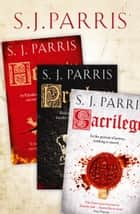 Giordano Bruno Thriller Series Books 1-3: Heresy, Prophecy, Sacrilege ebook by S. J. Parris