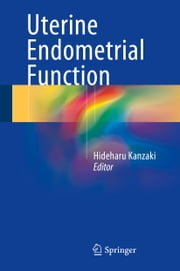 Uterine Endometrial Function ebook by Hideharu Kanzaki