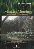 Loving immigrants in america ebook by daniel campos 9781498547857 mexican mornings essays south of the border ebook by michael hogan fandeluxe Choice Image