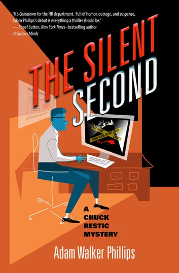 The Silent Second - A Chuck Restic Mystery ebook by Adam Walker Phillips