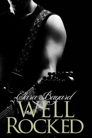 Well Rocked - Rocked, #6 ebook by Clara Bayard