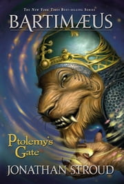 Ptolemy's Gate: A Bartimaeus Novel, Book 3 ebook by Jonathan Stroud