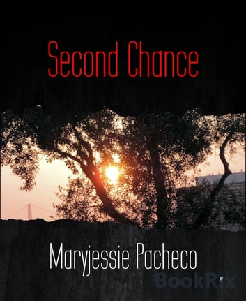 Second Chance - To Bullies Everywhere ebook by Maryjessie Pacheco
