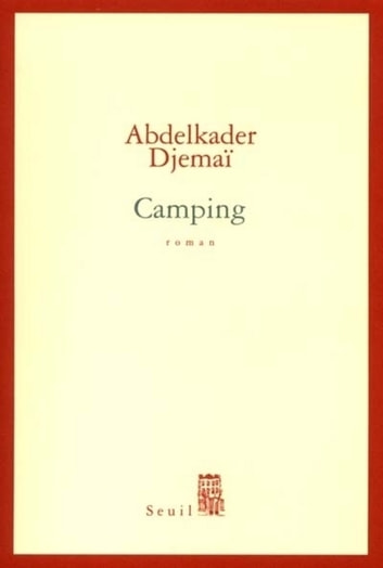 Camping ebook by Abdelkader Djemaï