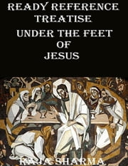 Ready Reference Treatise: Under the Feet of Jesus ebook by Raja Sharma