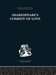 Shakespeare's Comedy of Love ebook by Alexander Leggatt