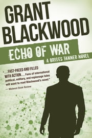 Echo of War - A Briggs Tanner Novel ebook by Grant Blackwood