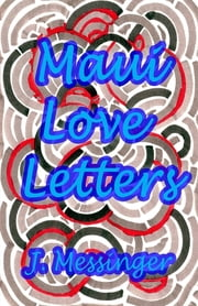 Maui Love Letters ebook by Jason Messinger