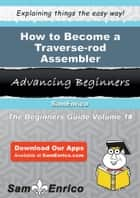 How to Become a Traverse-rod Assembler ebook by Lorna Crane