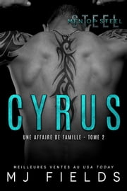 Cyrus - Une affaire de famille #2 ebook by Rose Seget, MJ Fields