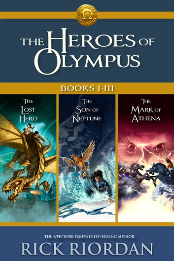 Heroes of Olympus: Books I-III - Collecting, The Lost Hero, The Son of Neptune, and The Mark of Athena 電子書 by Rick Riordan