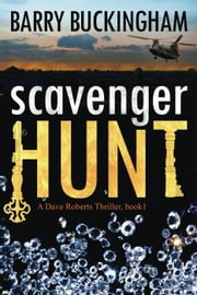 Scavenger Hunt - A Dave Roberts Thriller Trillogy, #1 ebook by Barry Buckingham