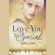 Love You So Special audiobook by Tara Lain