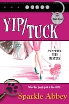 Yip/Tuck ebook by Sparkle Abbey