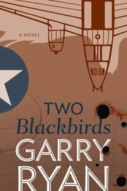 Two Blackbirds ebook by Garry Ryan
