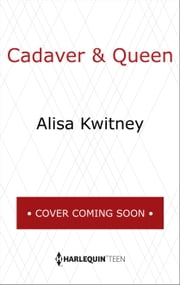 Cadaver & Queen ebook by Alisa Kwitney