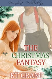 The Christmas Fantasy ebook by KT Grant