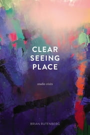 Clear Seeing Place ebook by Brian Rutenberg