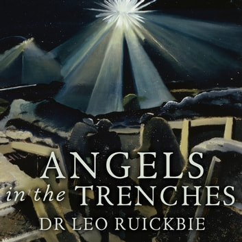 Angels in the Trenches - Spiritualism, Superstition and the Supernatural during the First World War audiobook by Leo Ruickbie