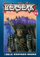 Berserk Volume 23 ebook by Kentaro Miura