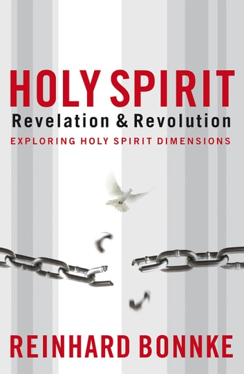 Holy Spirit - Revelation & Revolution ebook by Reinhard Bonnke