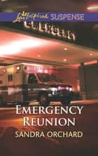 Emergency Reunion ebook by Sandra Orchard