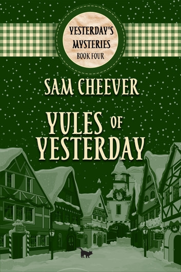 Yules of Yesterday ebook by Sam Cheever